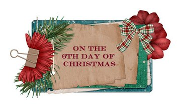 6th Day of Christmas